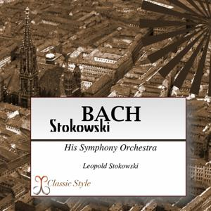 Bach Stokowski (Transcribed for Orchestra By Leopold Stokowski)