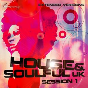 House & Soulful Uk Session 1 (Extended Versions)