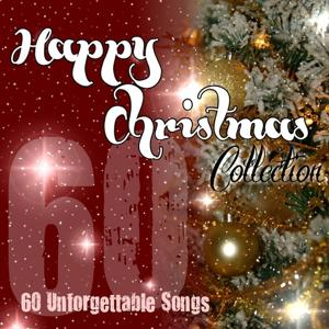 Happy Christmas Collection (60 Unforgettable Songs)