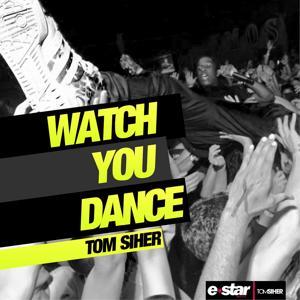 Watch You Dance
