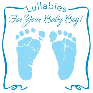 Lullabies for Your Baby Boy