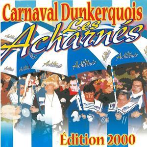 Le carnaval dunkerquois - les acharnés (Edition 2000)