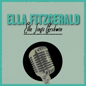 Ella Sings Gershwin and 12 More Great Standards