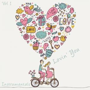 Lovin' You - Instrumentals, Vol. 1