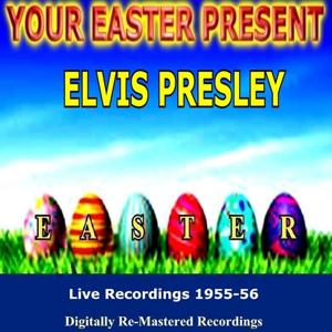 Your Easter Present - Elvis Presley (Live)