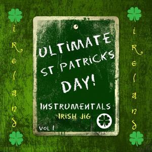 Ultimate St Patrick's Day! - Irish Jig, Vol. 1 (Instrmentals)