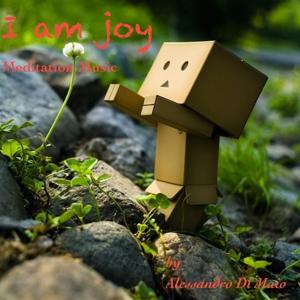 I Am Joy (Meditation Music)
