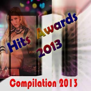 Hits Awards 2013 (Compilation 2013)