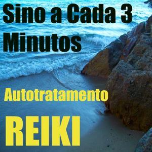 Autotratamento Reiki (Sino a Cada 3 Minutos)