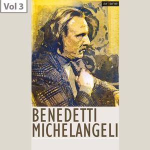 Arturo Benedetti Michelangeli, Vol. 3