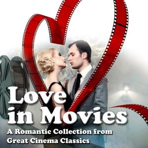 Love in Movies (A Romantic Collection from Great Cinema Classics)