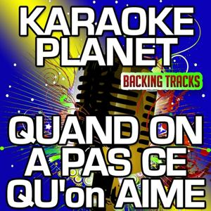 Quand on a pas ce qu'on aime (Karaoke Version) (Originally Performed By Michel von der Heide)