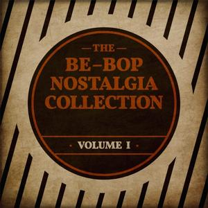 The Be-Bop Nostalgia Collection, Vol. 1
