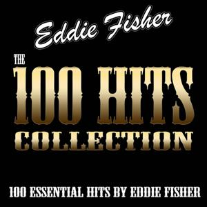 The 100 Hits Collection (100 Essential Hits By Eddie Fisher)