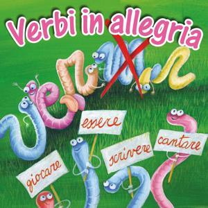 Verbi in allegria (Alla scoperta dell'uso dei verbi)