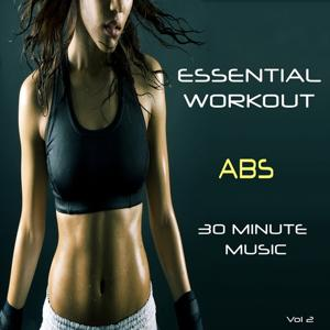 Essential Workout - 30 Minute Music For Abs, Vol. 2