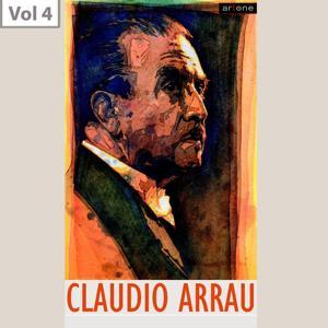 Claudio Arrau, Vol. 4