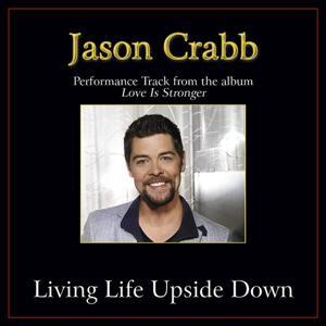 Living Life Upside Down Performance Tracks