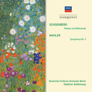 Schoenberg: Pelleas und Melisande; Mahler: Symphony No.3