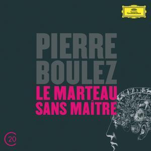 Boulez: Le Marteau Sans Maître
