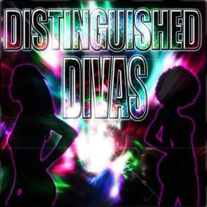 Distinguished Divas