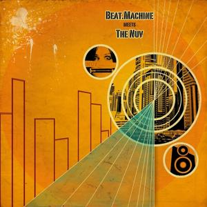 Beat Machine Meets The Nuv (Remastered)