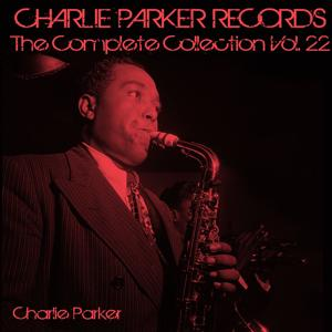 Charlie Parker Records: The Complete Collection, Vol. 22