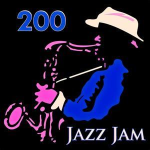 200 Jazz Jam (200 Original Recordings - Remastered)