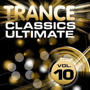 Trance Classics Ultimate, Vol.10 (Back to the Future, Best of Club Anthems)