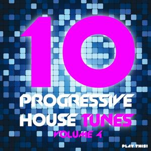 10 Progressive House Tunes, Vol. 4