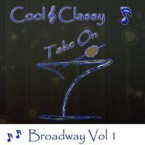 Cool & Classy: Take On Broadway, Vol. 1