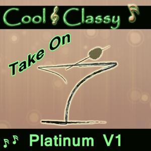 Cool & Classy: Take On Platium Hits