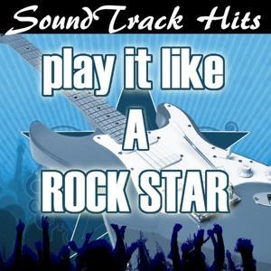 Play It Like a Rock Star: Soundtracks Hits