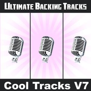 Ultimate Backing Tracks: Cool Tracks, Vol. 7 (Backing Track Versions)