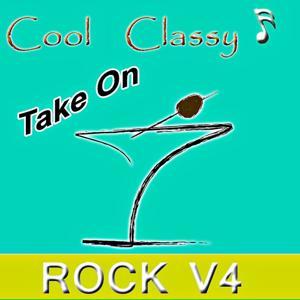 Cool & Classy: Take On Rock, Vol. 4