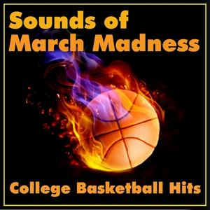Sounds of March Madness (College Basketball Hits)