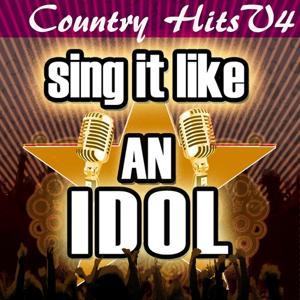 Sing It Like An Idol: Country Hits, Vol. 4