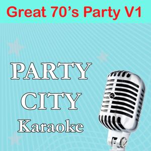 Party City Karaoke: Great 70's Party, Vol. 1