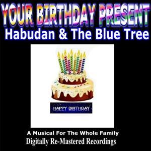 Your Birthday Present - Habudan & The Blue Tree