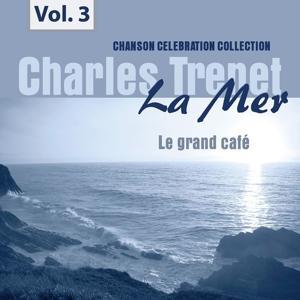 La Mer, Vol. 3 - Le grand café