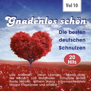 Gnadenlos - Deutsche Schnulzen, Vol. 10