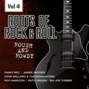 The Rough and Rowdy Roots of Rock 'n' Roll, Vol. 4