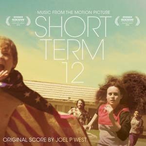 Short Term 12 (Destin Cretton's Original Motion Picture Soundtrack)
