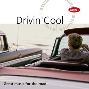 Drivin' Cool, Vol. 1 (Great Music for the Road)