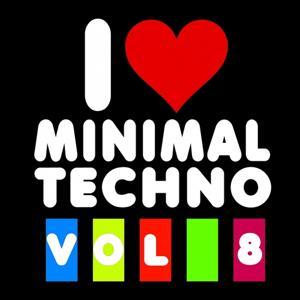 I Love Minimal Techno, Vol.8