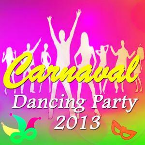 Carnaval Dancing Party 2013