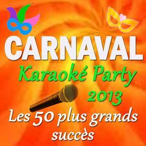 Carnaval Karaoké Party 2012 (Les 50 plus grands succès)
