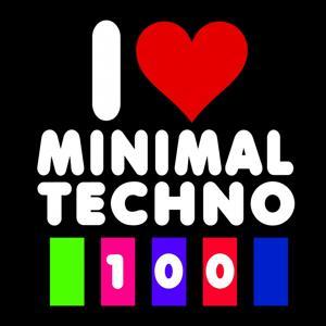 I Love Minimal Techno 100