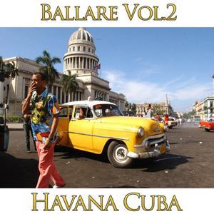 Ballare Havana Cuba, Vol. 2