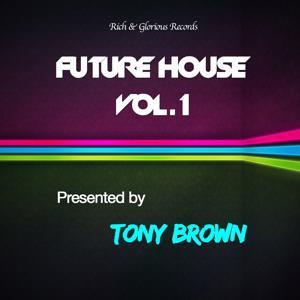 Tony Brown Presents Future House, Vol 1.